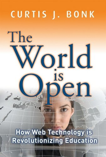 The World Is Open: How Web Technology Is Revolutionizing Education 9780470461303