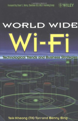 The World Wide Wi-Fi: Technological Trends and Business Strategies 9780471463566