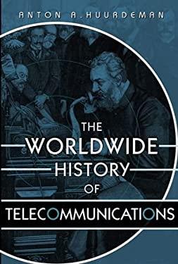 The Worldwide History of Telecommunications