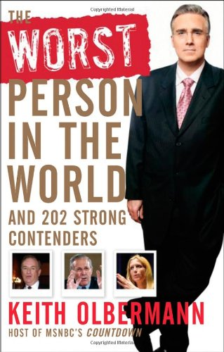 The Worst Person in the World: And 202 Strong Contenders 9780470044957