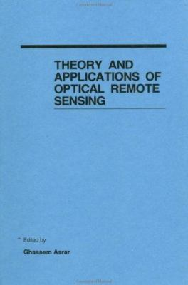 Theory and Applications of Optical Remote Sensing 9780471628958