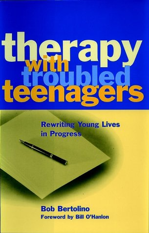Therapy with Troubled Teenagers: Rewriting Young Lives in Progress 9780471249962