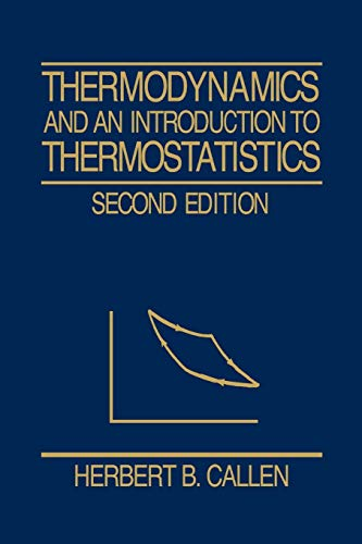 Thermodynamics and an Introduction to Thermostatistics - 2nd Edition