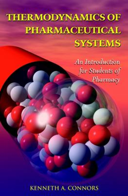 Thermodynamics of Pharmaceutical Systems: An Introduction for Students of Pharmacy 9780471202417