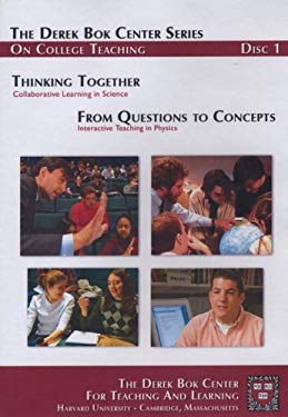 Thinking Together: Collaborative Learning in Science and from Questions to Concepts: Interactive Teaching in Physics, the Derek BOK Center Series on C 9780470180150
