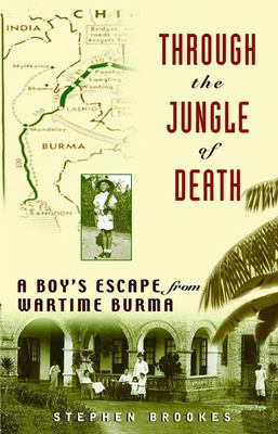 Through the Jungle of Death: A Boy's Escape from Wartime Burma 9780471415695