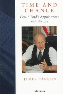 Time and Chance: Gerald Ford's Appointment with History 9780472084821