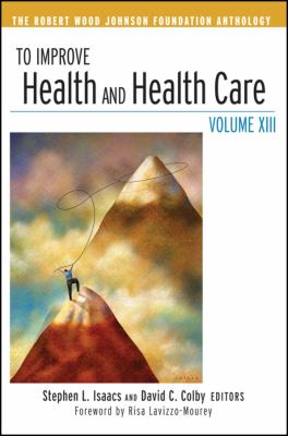 To Improve Health and Health Care: Volume XIII 9780470496633