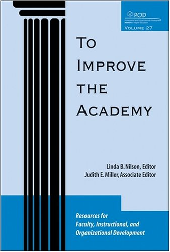 To Improve the Academy, Volume 27: Resources for Faculty, Instructional, and Organizational Development 9780470373989