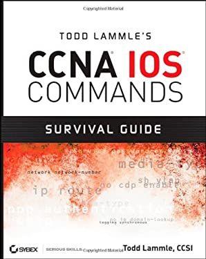 Todd Lammle's CCNA IOS Commands Survival Guide 9780470175606