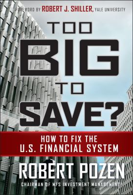 Too Big to Save?: How to Fix the U.S. Financial System 9780470499054