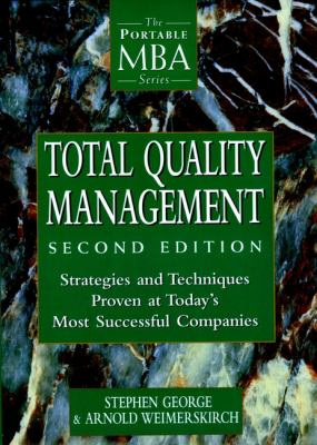 Total Quality Management: Strategies and Techniques Proven at Today's Most Successful Companies 9780471191742