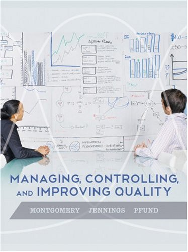 Managing, Controlling, and Improving Quality 9780471697916