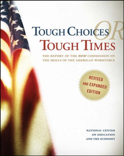 Tough Choices or Tough Times: The Report of the New Commission on the Skills of the American Workforce 9780470267561