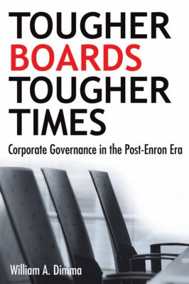 Tougher Boards for Tougher Times: Corporate Governance in the Post-Enron Era 9780470837306