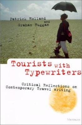 Tourists with Typewriters: Critical Reflections on Contemporary Travel Writing 9780472087068