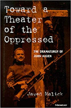 Toward a Theater of the Oppressed: The Dramaturgy of John Arden 9780472105878