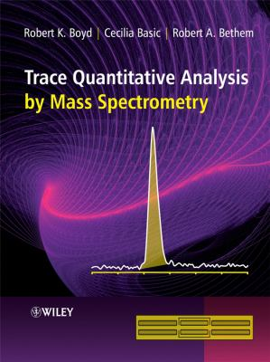 Trace Quantitative Analysis by Mass Spectrometry 9780470057711