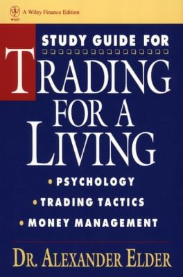 Trading for a Living, Study Guide: Psychology, Trading Tactics, Money Management 9780471592259