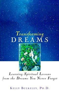 Transforming Dreams: Learning Spiritual Lessons from the Dreams You Never Forget 9780471349617