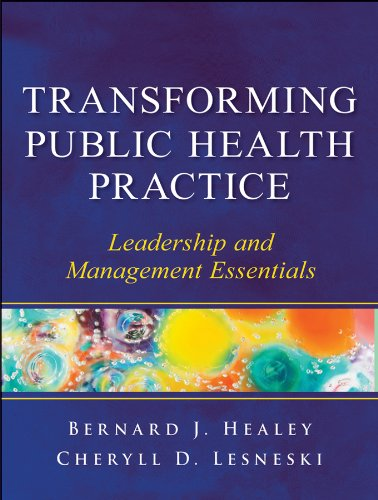 Transforming Public Health Practice: Leadership and Management Essentials 9780470508954