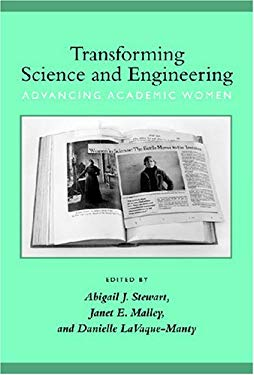 Transforming Science and Engineering: Advancing Academic Women 9780472116034