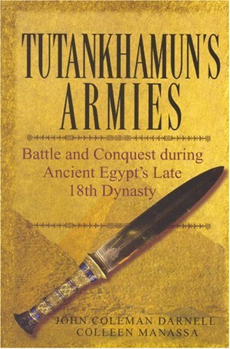 Tutankhamun's Armies: Battle and Conquest During Ancient Egypt's Late Eighteenth Dynasty 9780471743583