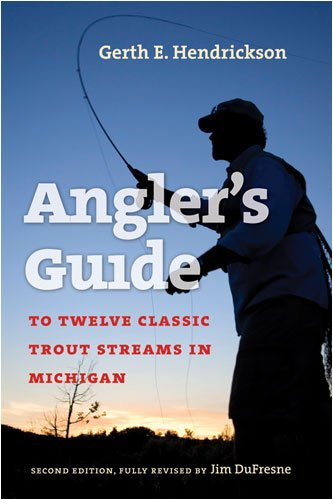 Twelve Classic Trout Streams in Michigan: A Handbook for Fly Anglers 9780472033683