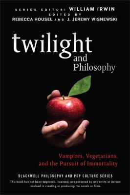 Twilight and Philosophy: Vampires, Vegetarians, and the Pursuit of Immortality 9780470484234