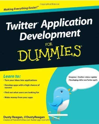 Twitter Application Development for Dummies 9780470568620