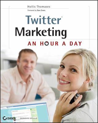 Twitter Marketing: An Hour a Day 9780470562260