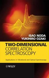 Two-Dimensional Correlation Spectroscopy: Applications in Vibrational and Optical Spectroscopy 1567358