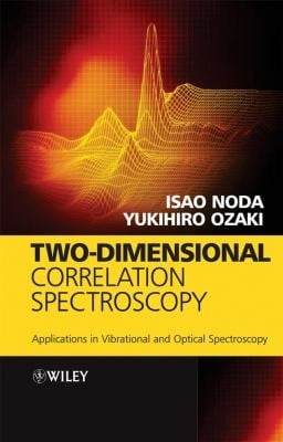 Two-Dimensional Correlation Spectroscopy: Applications in Vibrational and Optical Spectroscopy 9780471623915