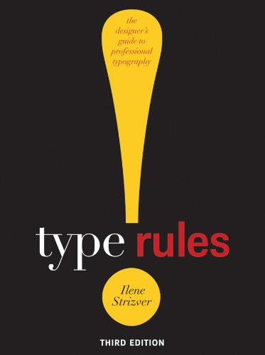 Type Rules: The Designer's Guide to Professional Typography 9780470542514