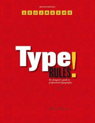 Type Rules!: The Designer's Guide to Professional Typography 9780471721147