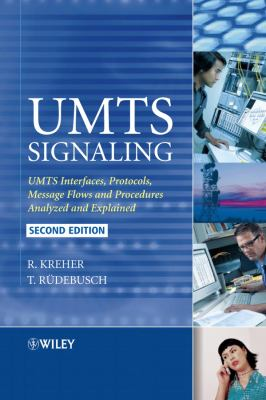 UMTS Signaling: UMTS Interfaces, Protocols, Message Flows and Procedures Analyzed and Explained 9780470065334