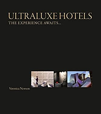 Ultraluxe Hotels: The Experience Awaits... 9780470759011