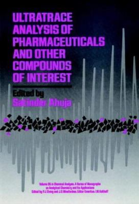Ultratrace Analysis of Pharmaceuticals and Other Compounds of Interest 9780471826736