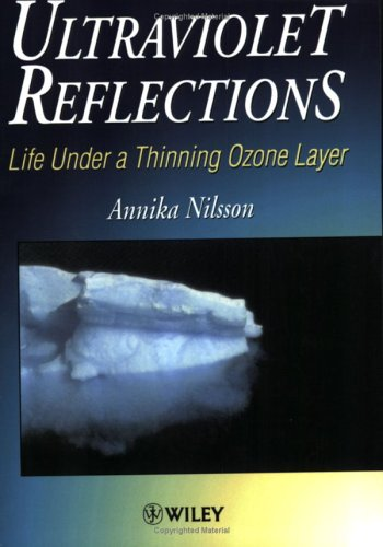Ultraviolet Reflections: Life Under a Thinning Ozone Layer 9780471958437