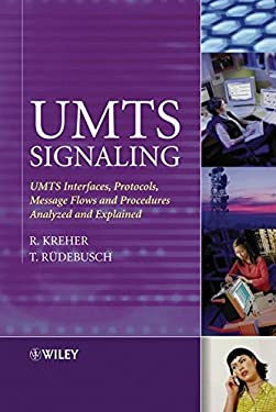 Umts Signaling: Umts Interfaces, Protocols, Message Flows and Procedures Analyzed and Explained 9780470013519
