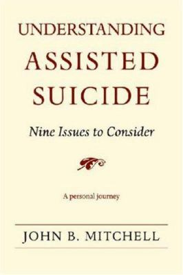 Understanding Assisted Suicide: Nine Issues to Consider 9780472069965
