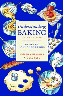 Understanding Baking: The Art and Science of Baking 9780471405467