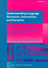 Understanding Language Structure, Interaction, and Variation: An Introduction to Applied Linguistics and Sociolinguistics for Nons