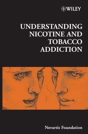 Understanding Nicotine and Tobacco Addiction 9780470016572