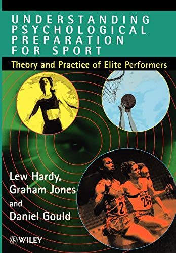 Understanding Psychological Preparation for Sport: Theory and Practice of Elite Performers 9780471957874