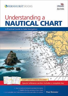 Understanding a Nautical Chart: A Practical Guide to Safe Navigation 9780470749135