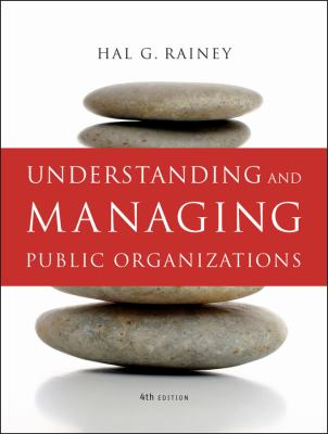 Understanding and Managing Public Organizations 9780470402924