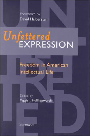 Unfettered Expression: Freedom in American Intellectual Life 9780472111794