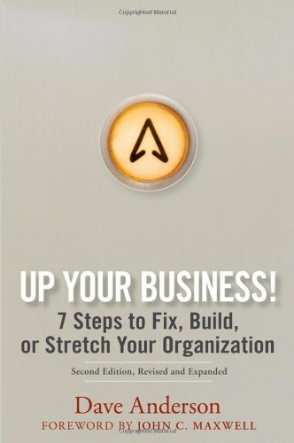 Up Your Business!: 7 Steps to Fix, Build, or Stretch Your Organization 9780470068564