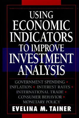 Using Economic Indicators to Improve Investment Analysis 9780471580492
